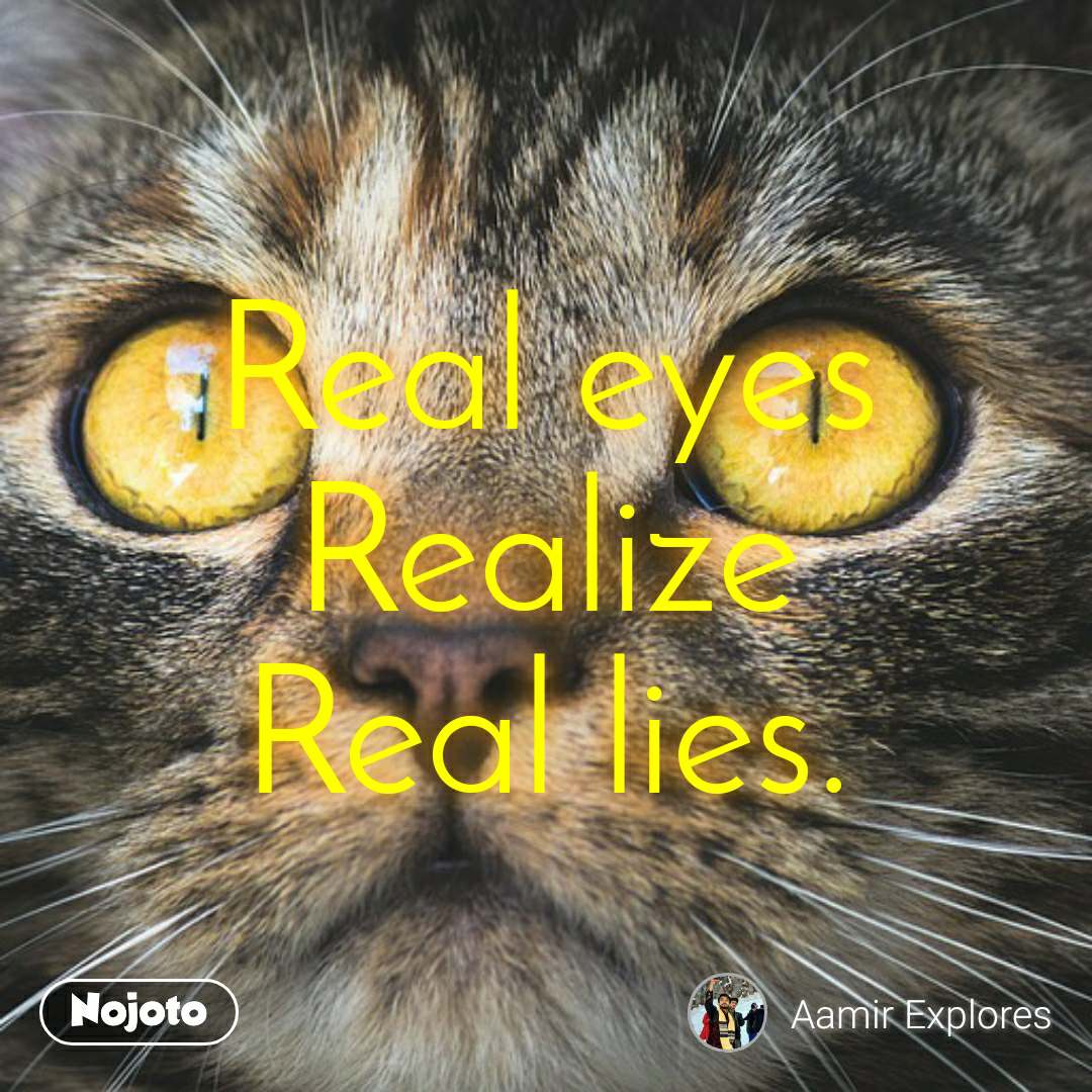 #DearZindagi Real eyes Realize Real lies.