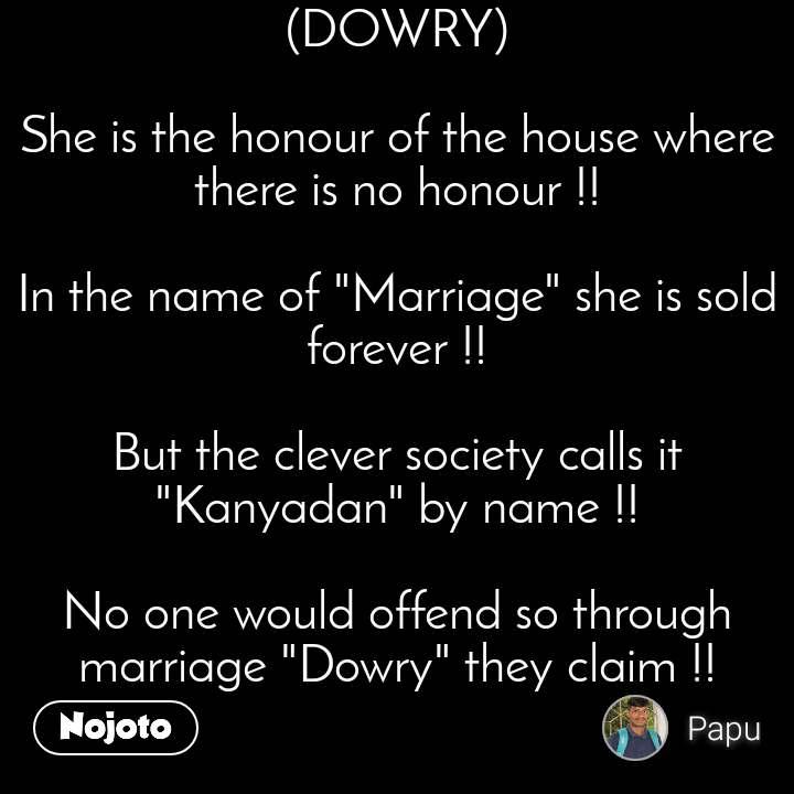 New Slogans On Dowry Prohibition Status Photo Video Nojoto