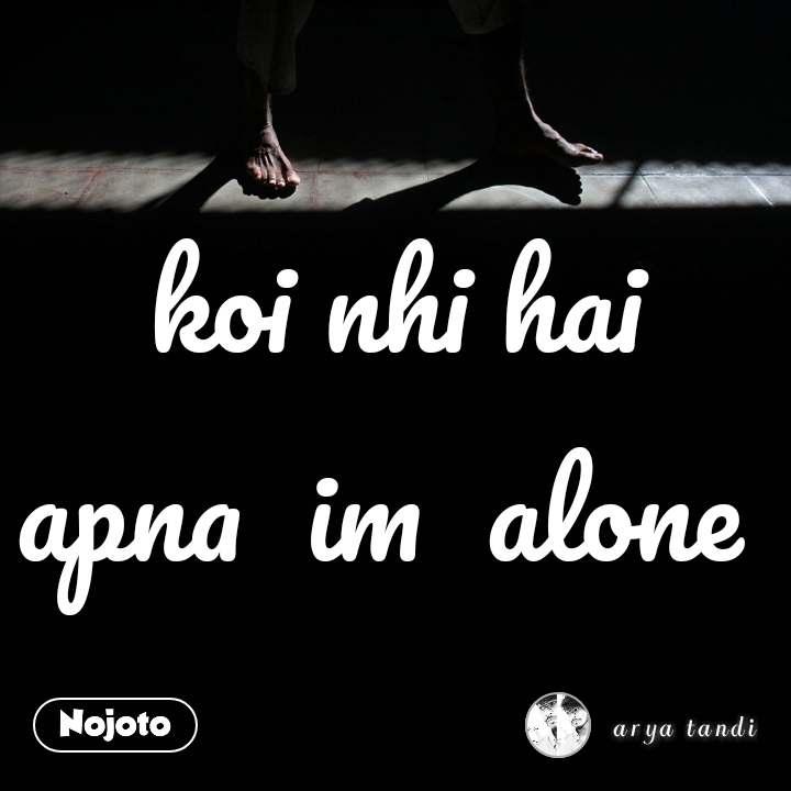 koi nhi hai apna im alone i m alone 😔 bahasa stories