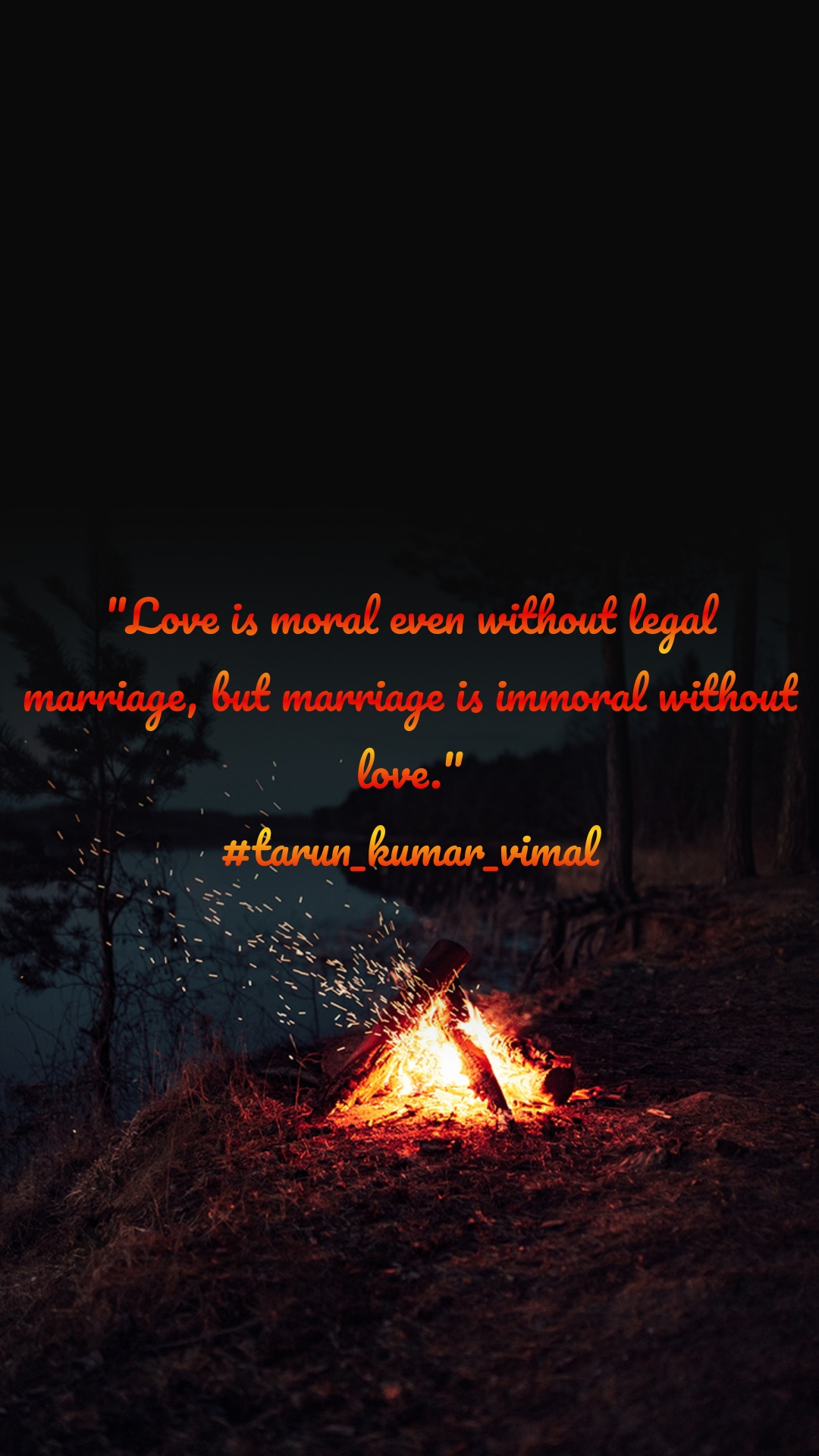 """""""Love is moral even without legal marriage, but marriage is immoral without love."""" #tarun_kumar_vimal"""