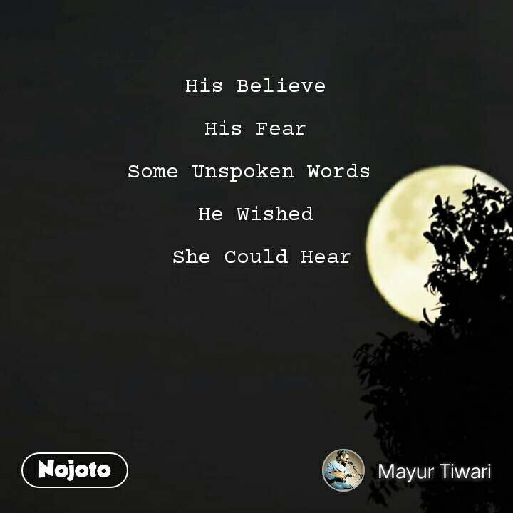 His Believe   His Fear   Some Unspoken Words   He Wished   She Could Hear #NojotoQuote