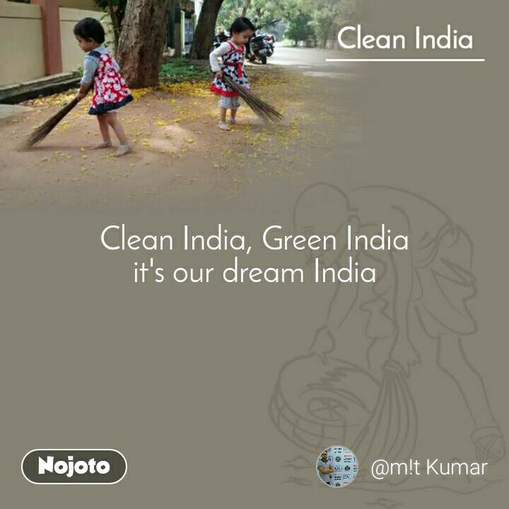 Clean India Clean India, Green India it's our dream India