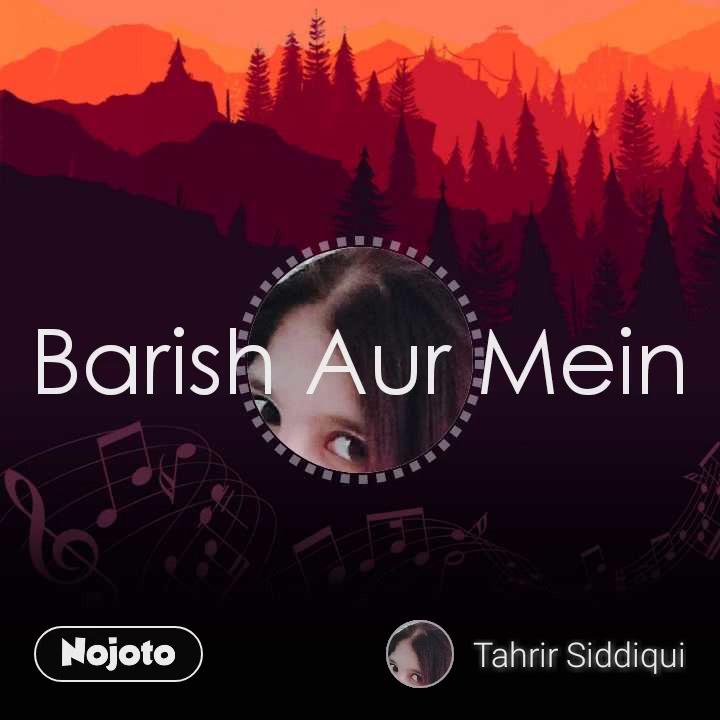 Barish Aur Mein