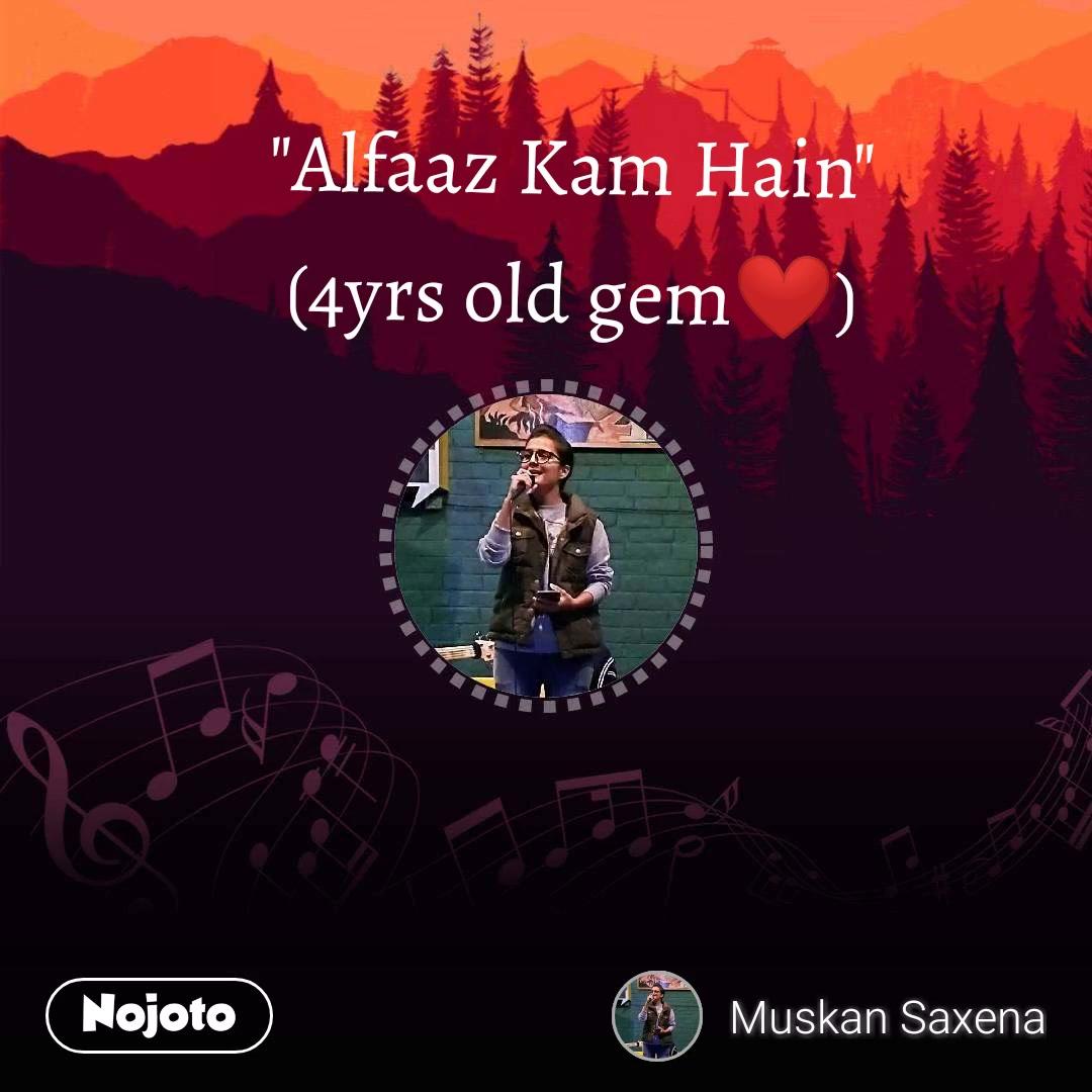 """""""Alfaaz Kam Hain"""" (4yrs old gem❤️)"""