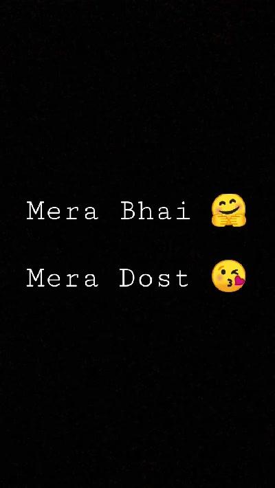 Mera Bhai 🤗  Mera Dost 😘