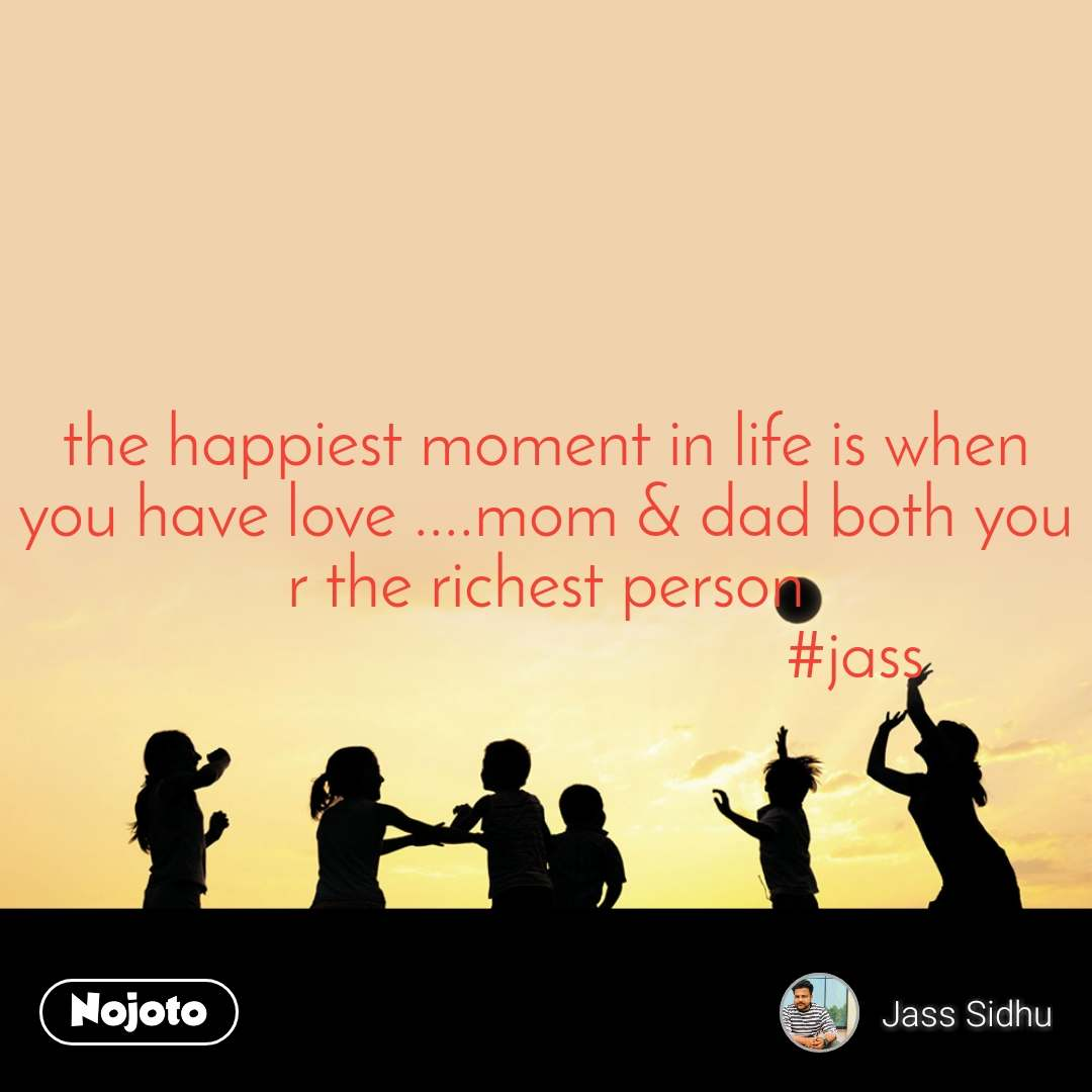 the happiest moment in life is when you have love | English ...