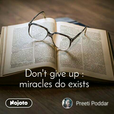 Don't give up : miracles do exists