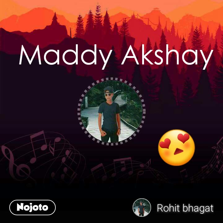 Maddy Akshay  Maddy Akshay  😍