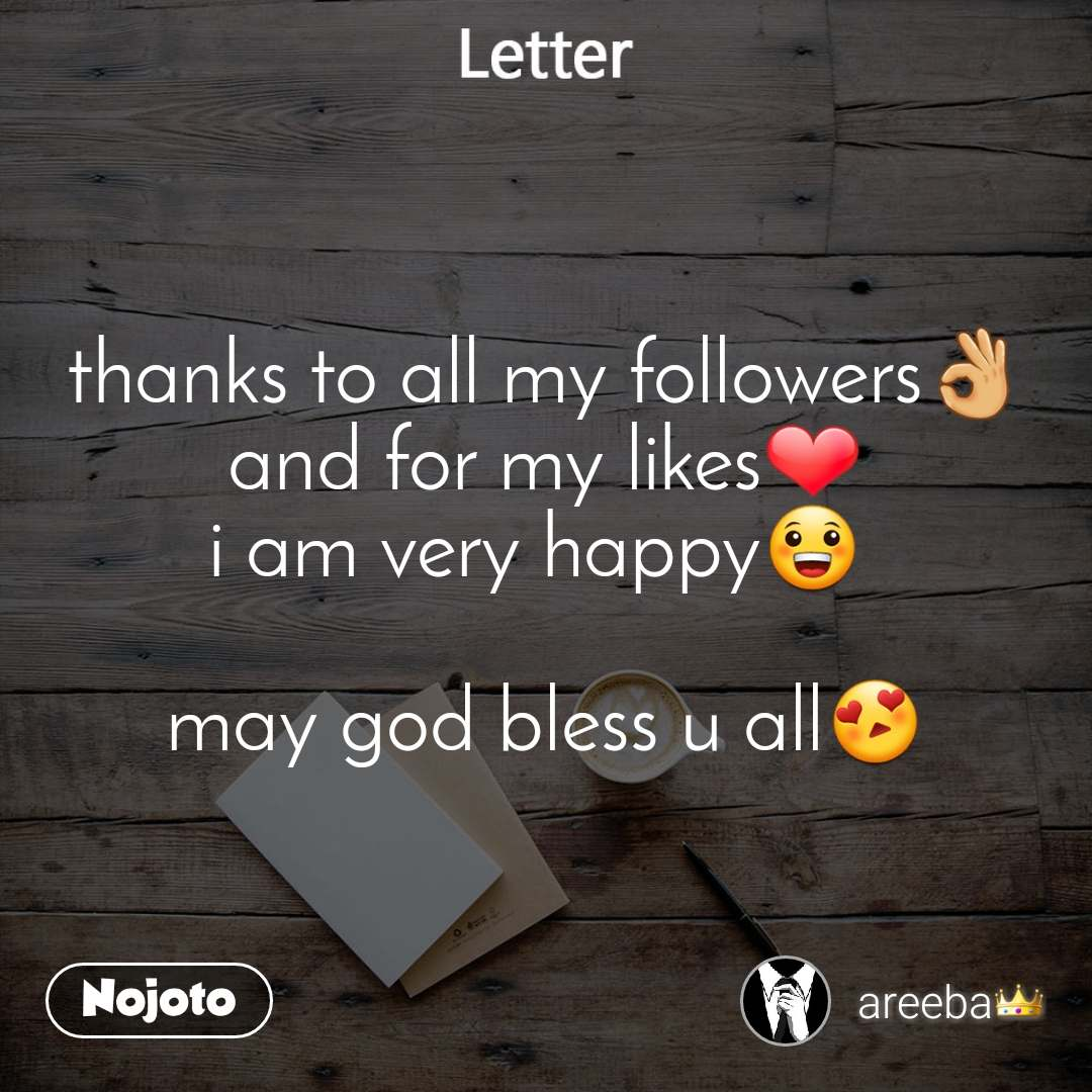 Letter thanks to all my followers👌 and for my likes❤ i am very happy😀   may god bless u all😍