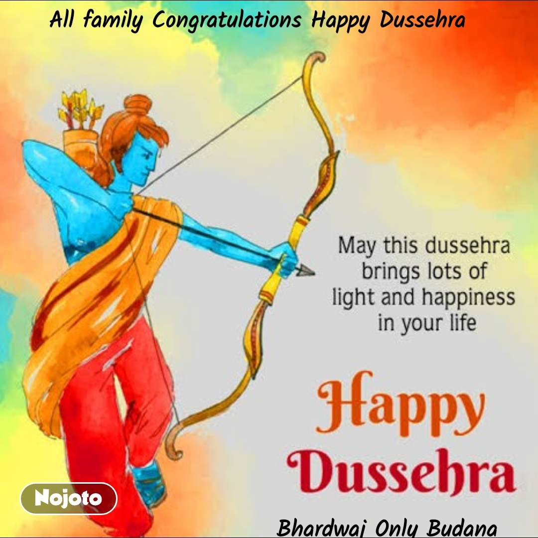 All family Congratulations Happy Dussehra                                            Bhardwaj Only Budana                                                     Bhardwaj Only Budana