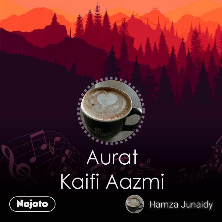 Aurat Kaifi Aazmi