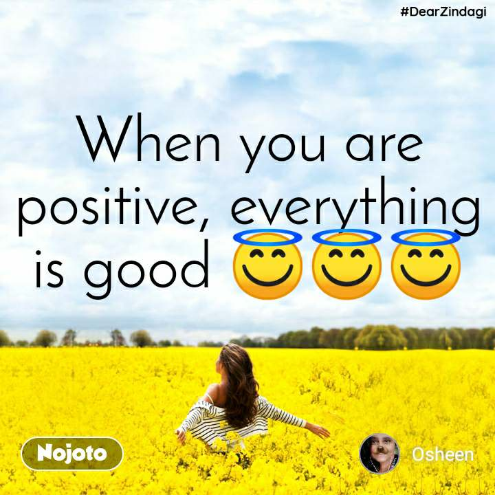 #DearZindagi When you are positive, everything is good 😇😇😇