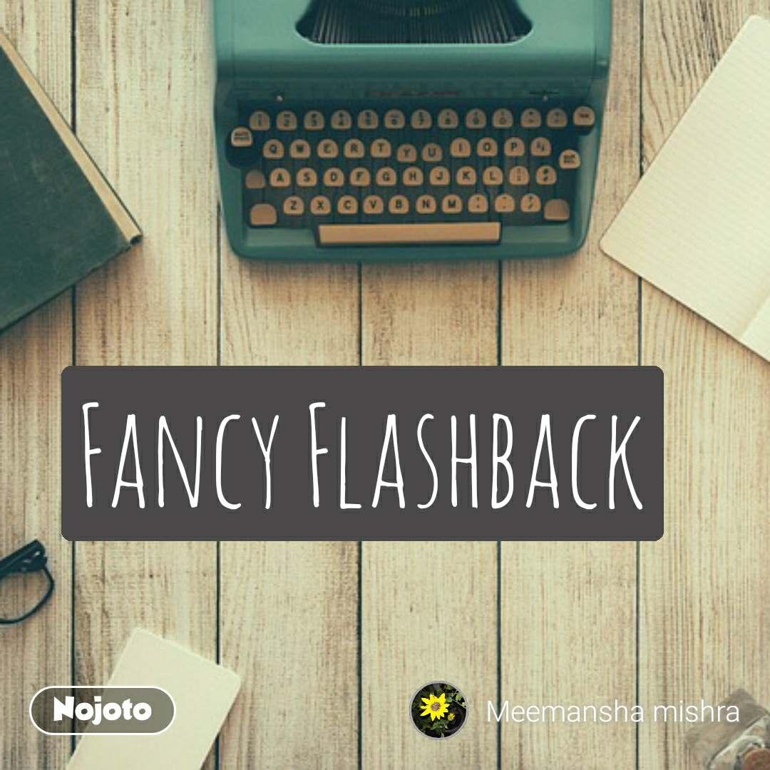 #OpenPoetry Fancy Flashback