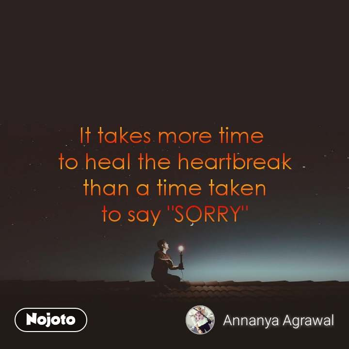 it takes more time to heal the heartbreak than a english quotes