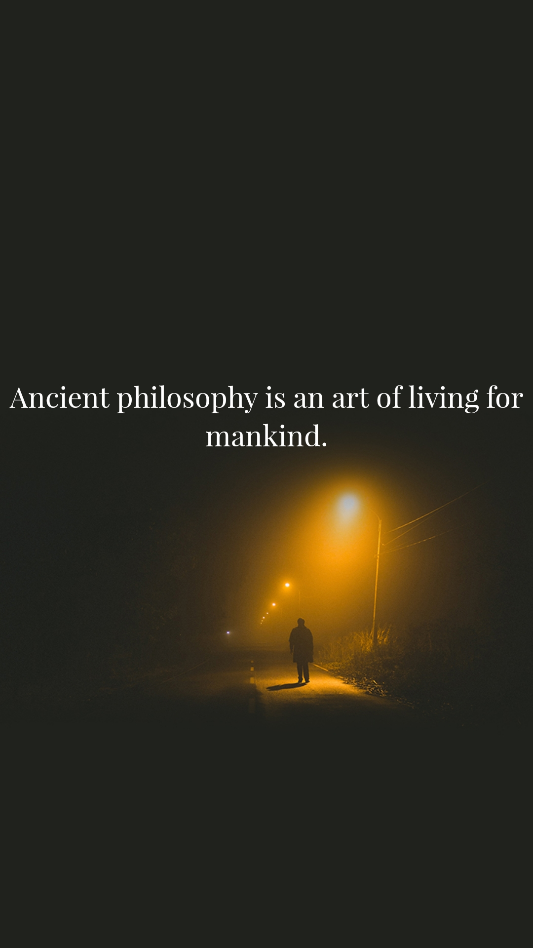 Ancient philosophy is an art of living for mankind.