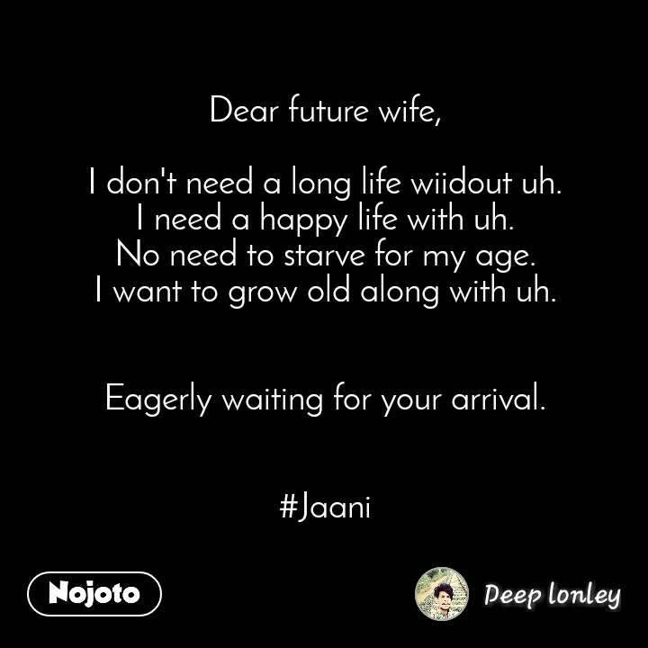 OpenPoetry Dear future wife, I don\'t need a long | English ...