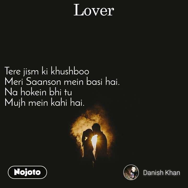 lover tere jism ki khushboo meri saanson mein basi bahasa indone