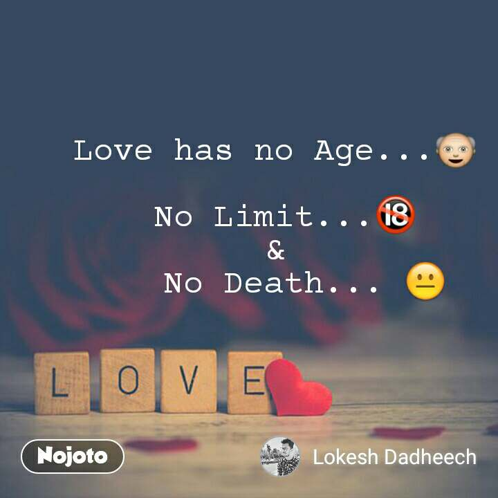 Love Love has no Age...👴   No Limit...🔞 &    No Death... 😐