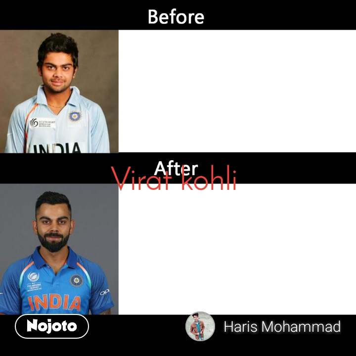 Virat Kohli Before After Virat kohli