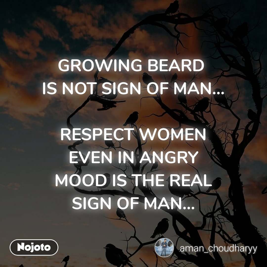Growing Beard Is Not Sign Of Man Respect Wome Nojoto