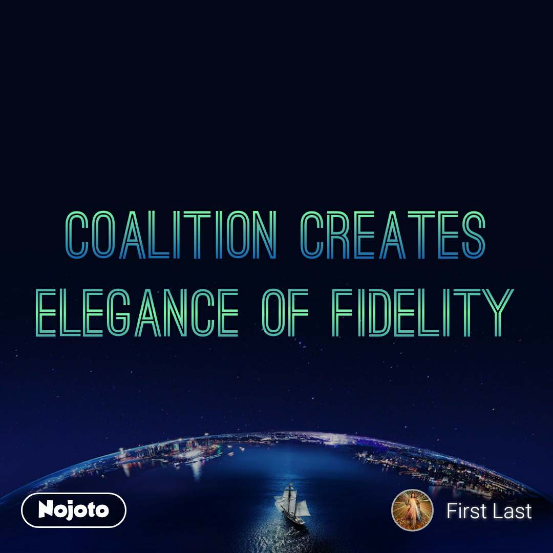 Coalition creates elegance of fidelity
