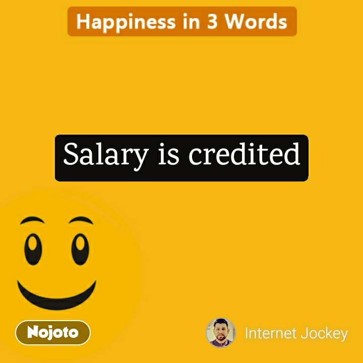 Happiness in 3 Words Salary is credited