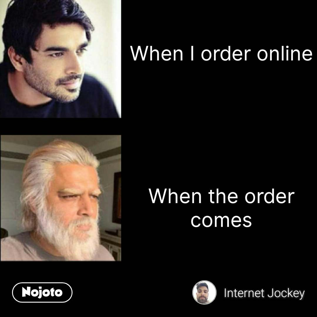 R Madhavan says When I order online      When the order comes #NojotoQuote
