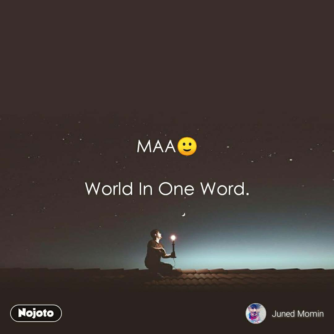 MAA🙂  World In One Word.