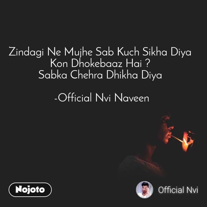 Zindagi Ne Mujhe Sab Kuch Sikha Diya  Kon Dhokebaaz Hai ?  Sabka Chehra Dhikha Diya   -Official Nvi Naveen
