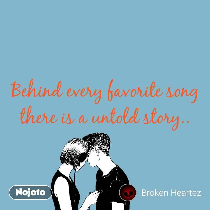 Behind every favorite song there is a untold story..
