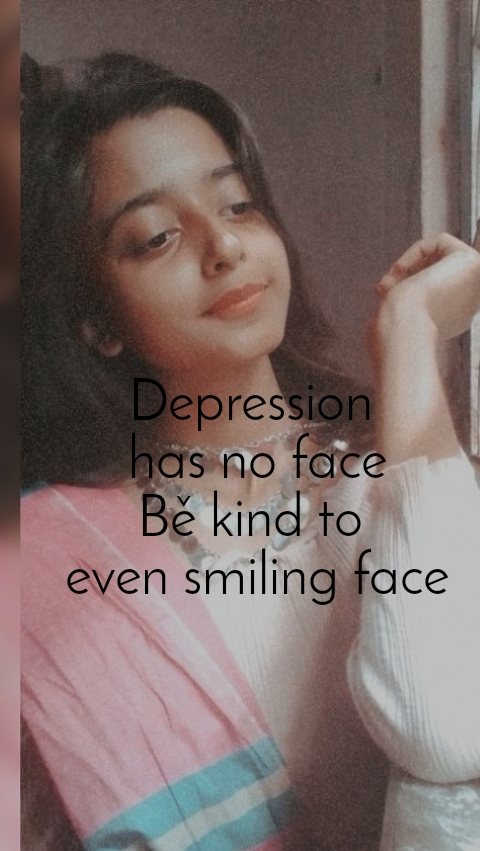 Depression  has no face Bě kind to  even smiling face