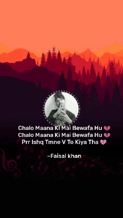 Chalo Maana Ki Mai Bewafa Hu 💔 Chalo Maana Ki Mai Bewafa Hu 💔 Prr Ishq Tmne V To Kiya Tha 💖  ~Faisal khan