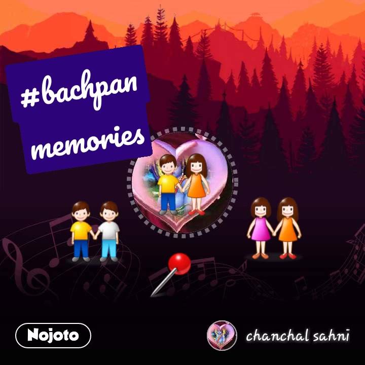 👫 👬 👭 📍 #bachpan memories