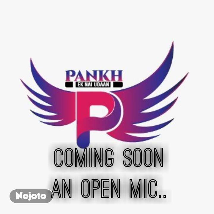 coming soon  an open mic..