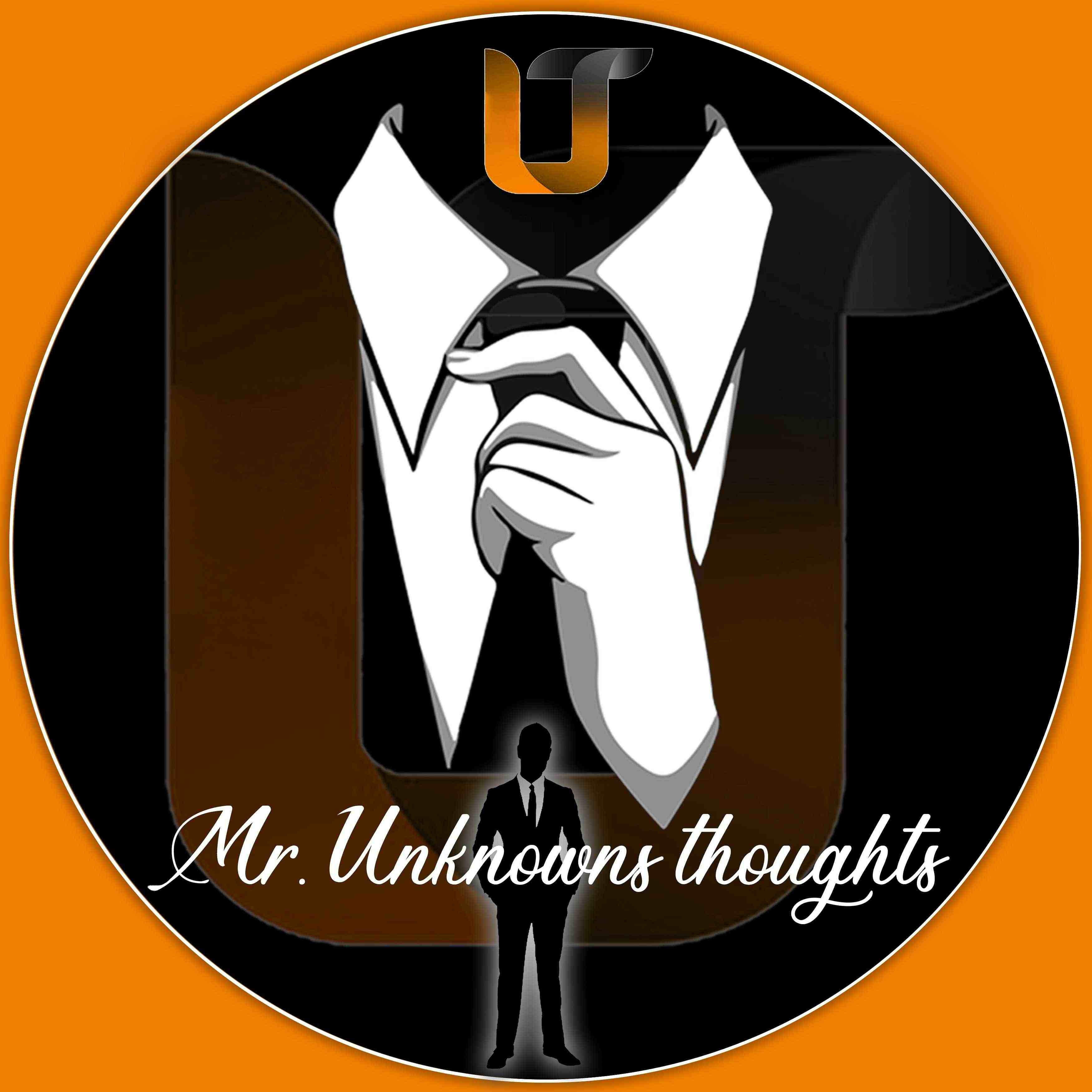 Mr.Unknown's thoughts
