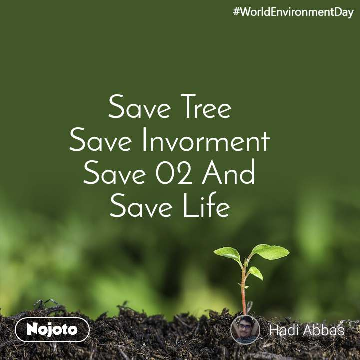 #WorldEnvironmentDay Save Tree Save Invorment Save 02 And Save Life