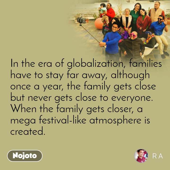 In the era of globalization, families have to stay far away, although once a year, the family gets close but never gets close to everyone. When the family gets closer, a mega festival-like atmosphere is created.