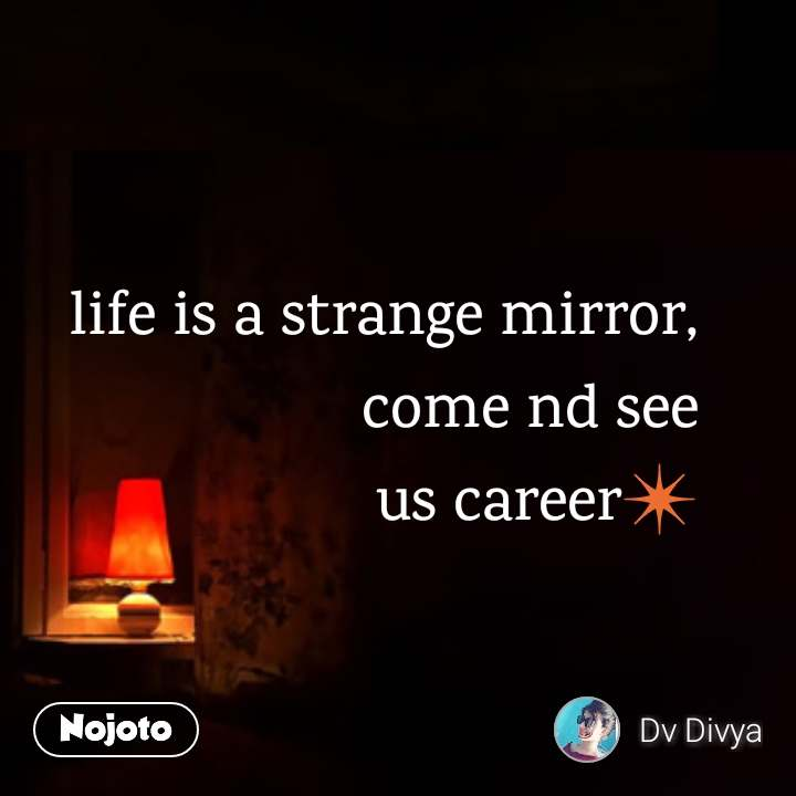 life is a strange mirror, come nd see us career✴️