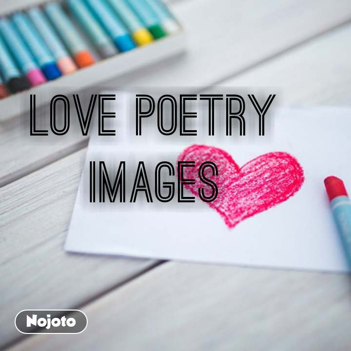 #OpenPoetry love poetry images