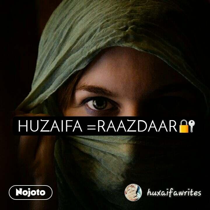 HUZAIFA =RAAZDAAR🔐
