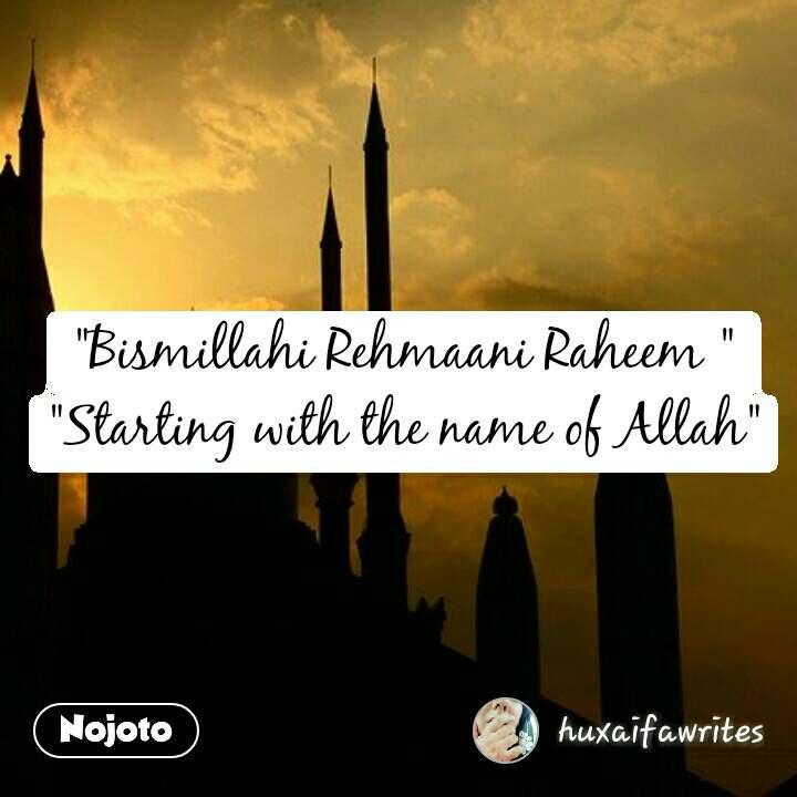 "#PulwamaAttack ""Bismillahi Rehmaani Raheem "" ""Starting with the name of Allah"""