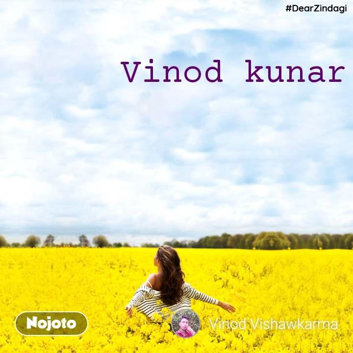 #DearZindagi Vinod kunar