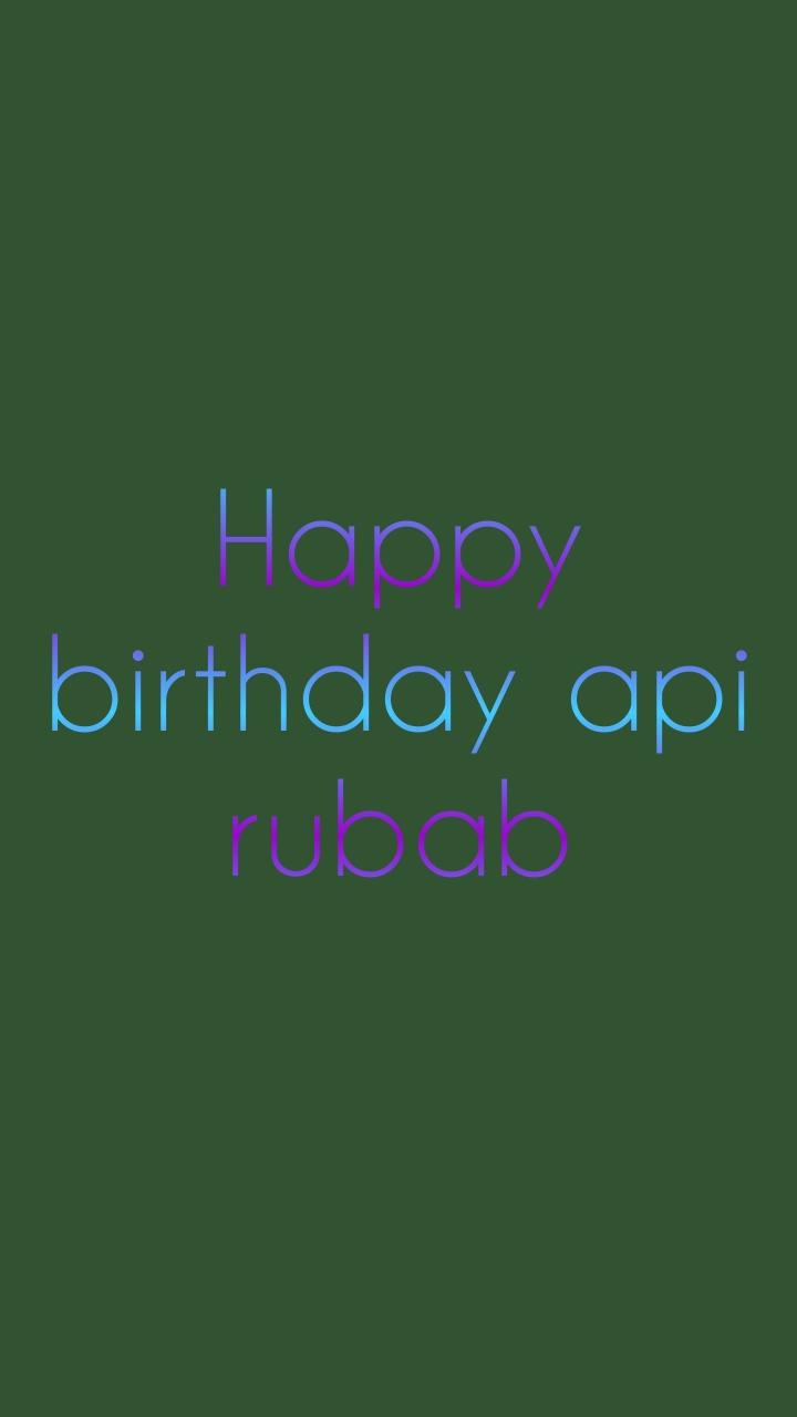 Happy birthday api rubab
