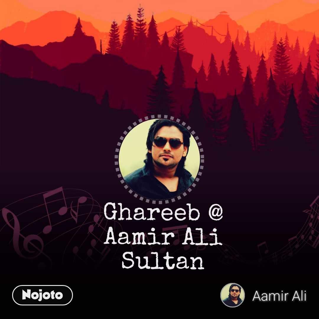 Ghumaan @ Aamir Ali Sultan Ghareeb @ Aamir Ali Sultan