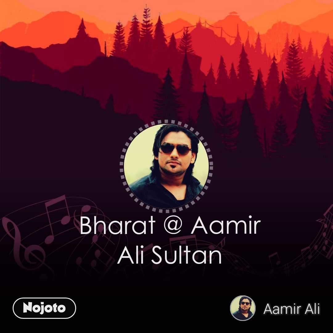 Bharat @ Aamir Ali Sultan