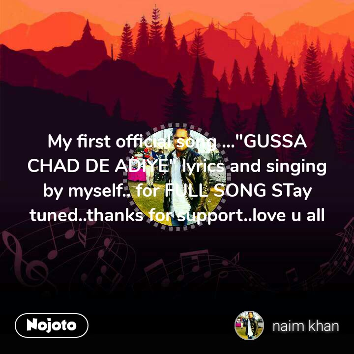 "My first official song ...""GUSSA CHAD DE ADIYE"" lyrics and singing by myself.. for FULL SONG STay tuned..thanks for support..love u all"