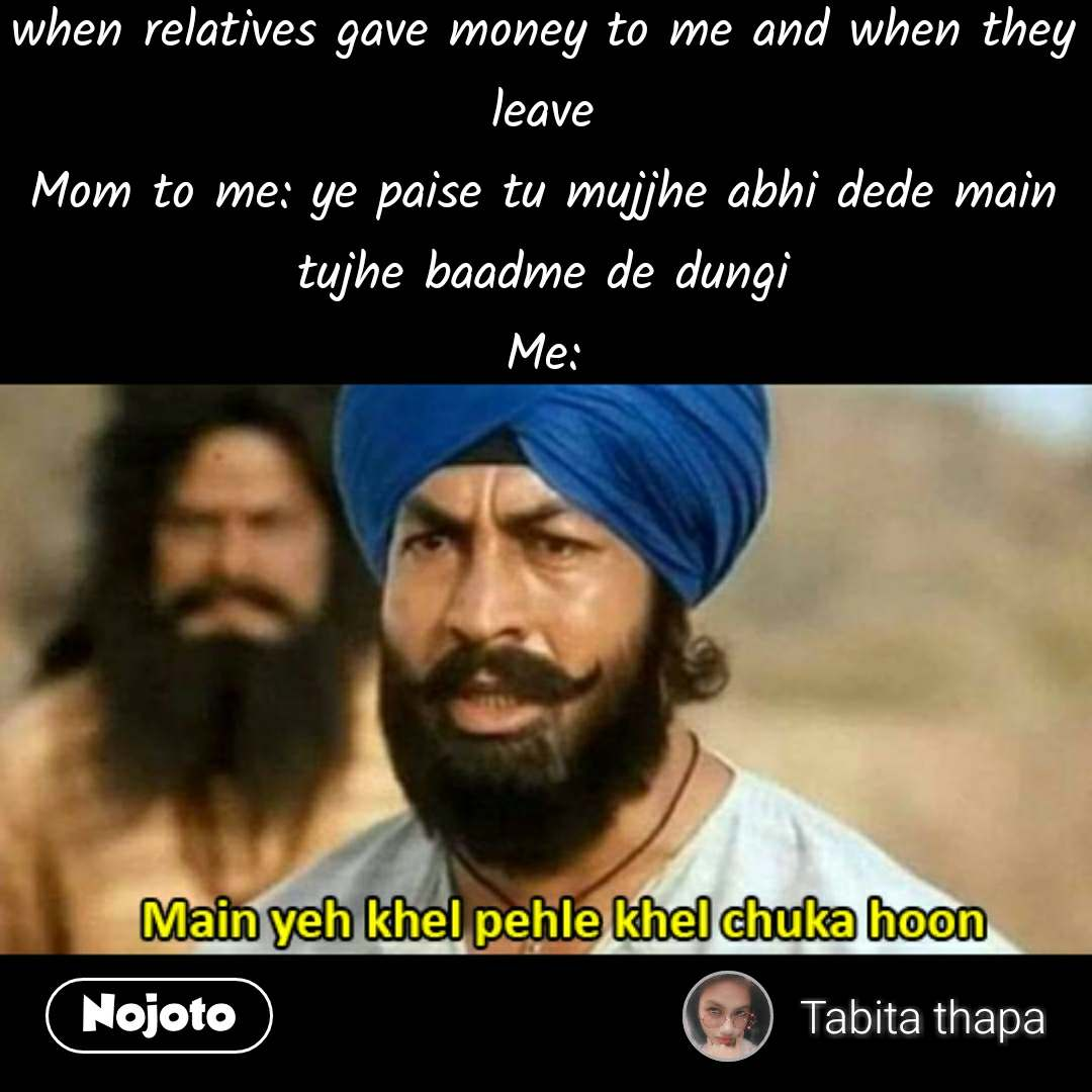 Hindi Movie Memes When Relatives Gave Money To Me English Comedy