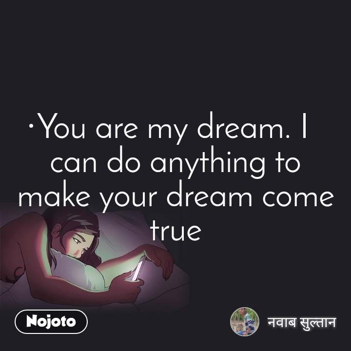 Dream come are my poem you true Short Love