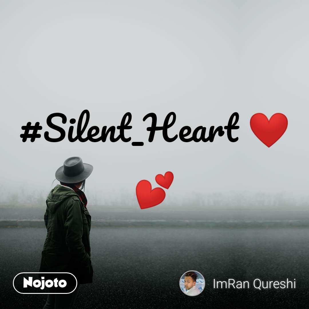 #Silent_Heart ❤️💕