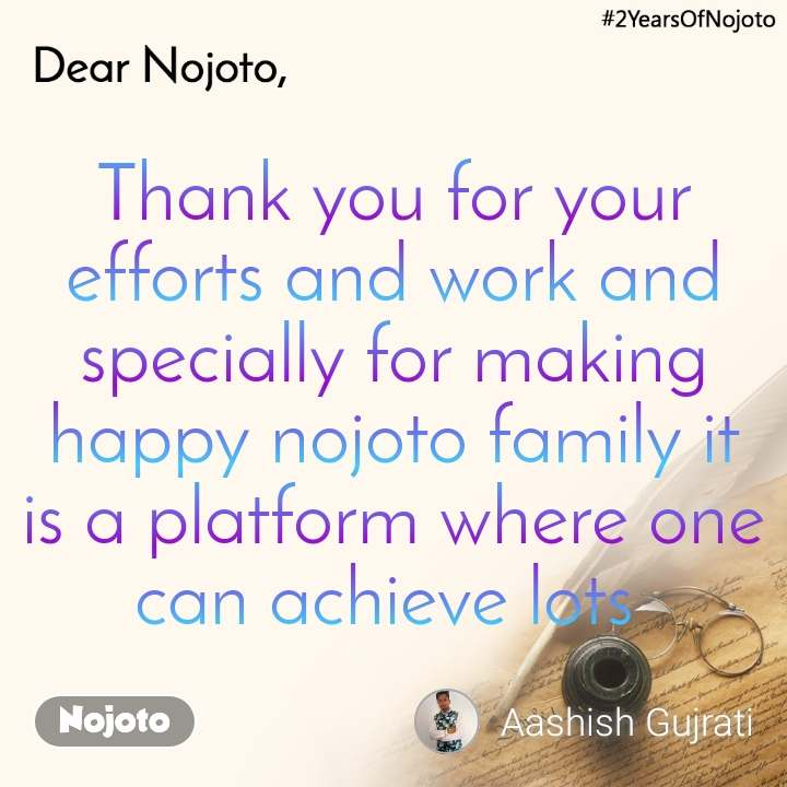 Thank you for your efforts and work and specially for making happy nojoto family it is a platform where one can achieve lots